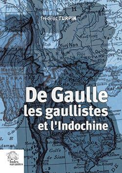 de_gaulle_les_gaullistes_et_lindochine